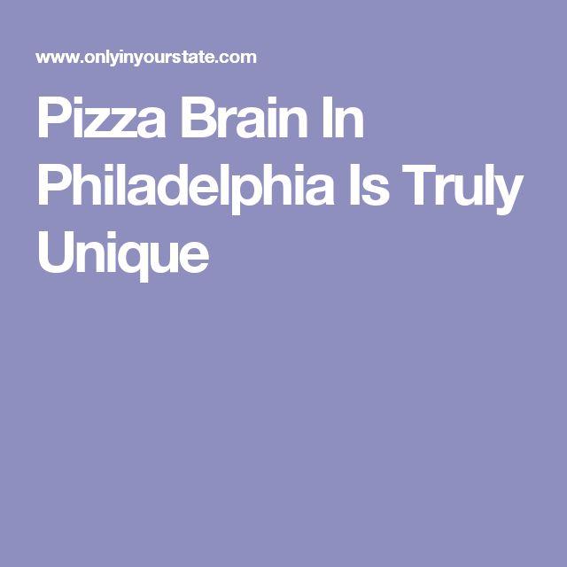 Pizza Brain In Philadelphia Is Truly Unique
