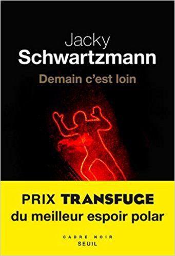 Demain c'est loin - Jacky Schwartzmann