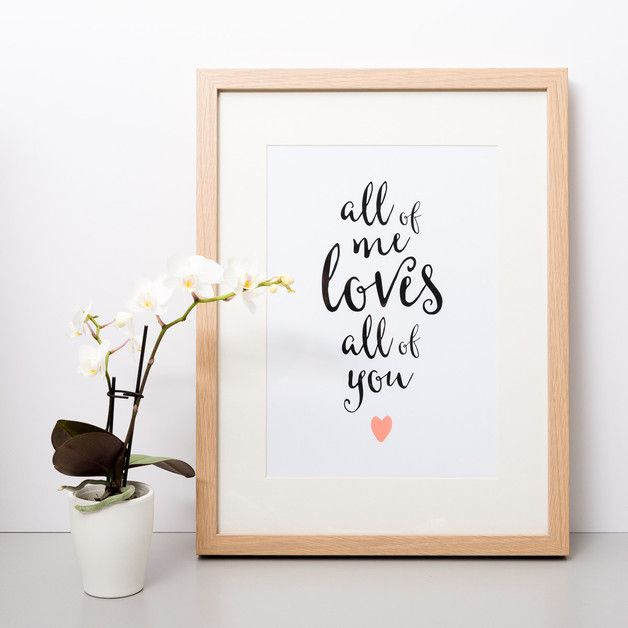 All Of Me Loves All Of You \\ Artprint Din A4