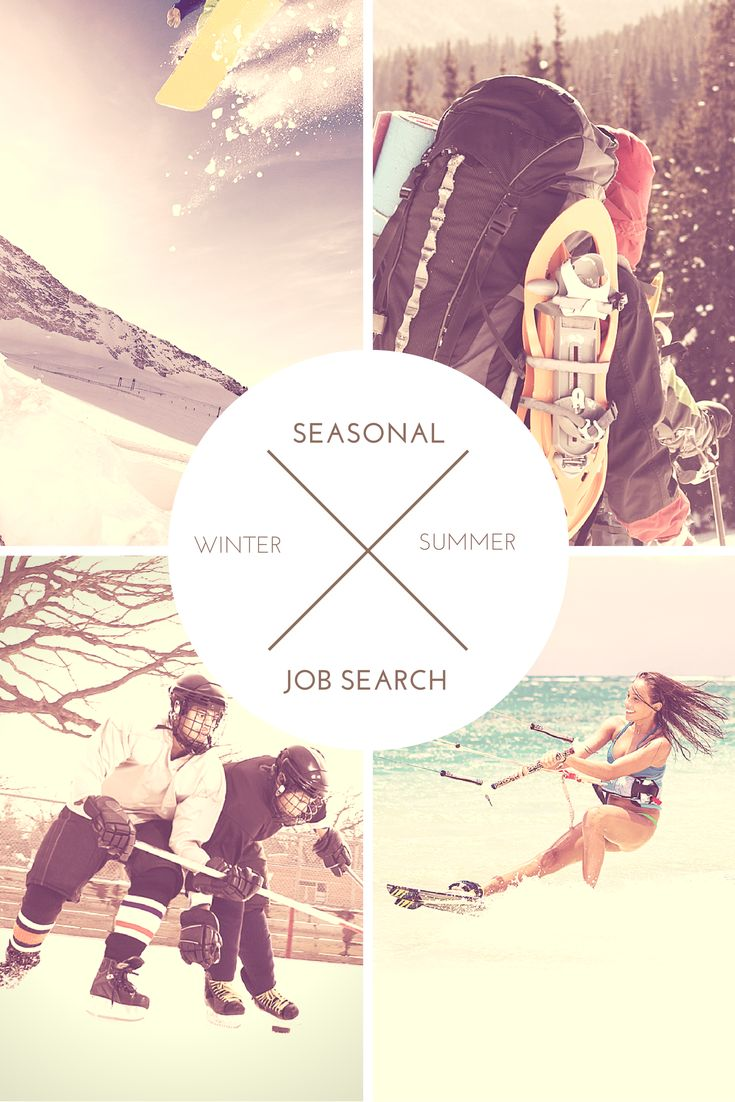 Whether you live for the beach, or the mountains, there's a seasonal job for everyone. Here's how to find a seasonal job.
