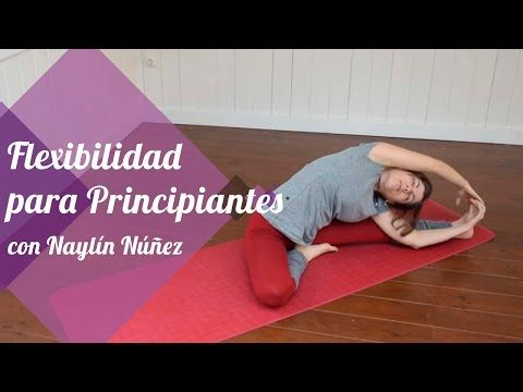 Flexibilidad para principiantes: aumenta tu flexibilidad con estas posturas de yoga - YouTube