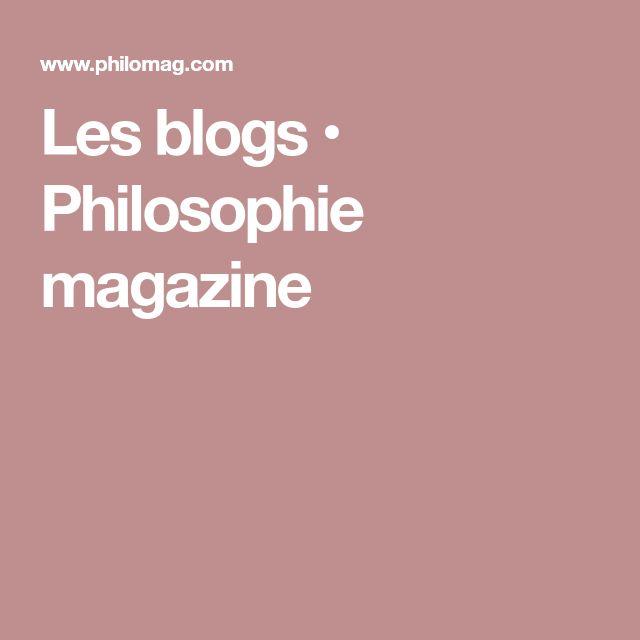 Les blogs • Philosophie magazine
