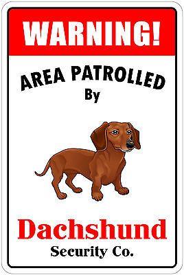 "*Aluminum* Warning Area Patrolled By Dachshund 8""X12"" Metal Novelty Sign  | eBay"