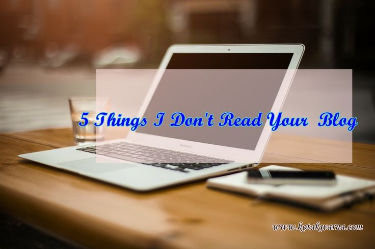 5 thing i don't read your blog