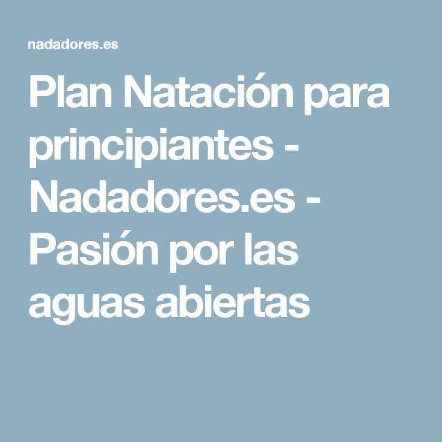 Plan Natación para principiantes - Nadadores.es - Pasión por las aguas abiertas