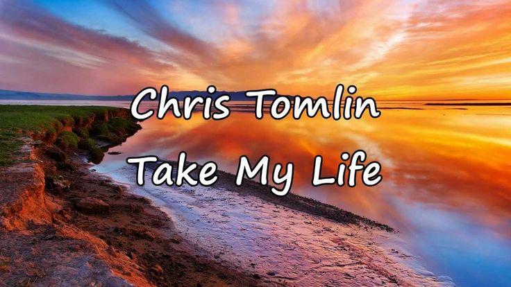 Take my life tomlin lyrics