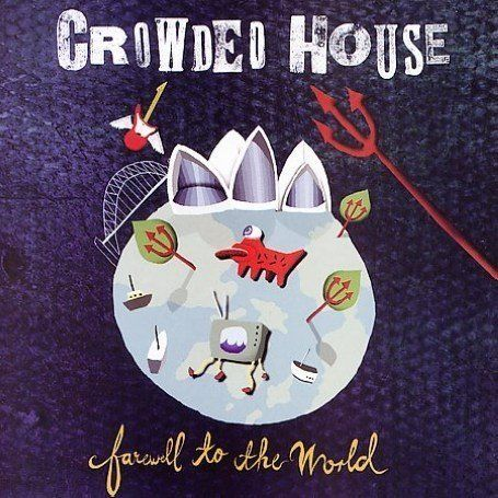 Crowded House, Album November 2006, titled 'Farewell to the World'