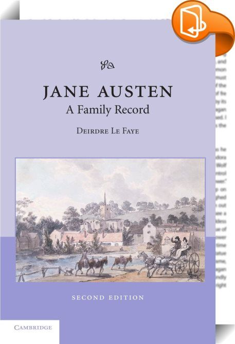 "the early life and times of jane austen Jane austen scholarship: ""the richness of the jane austen scholarship: ""the richness of the le faye's research on ""the life and times of jane austen."