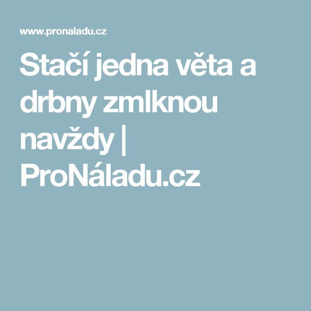 Stačí jedna věta a drbny zmlknou navždy | ProNáladu.cz