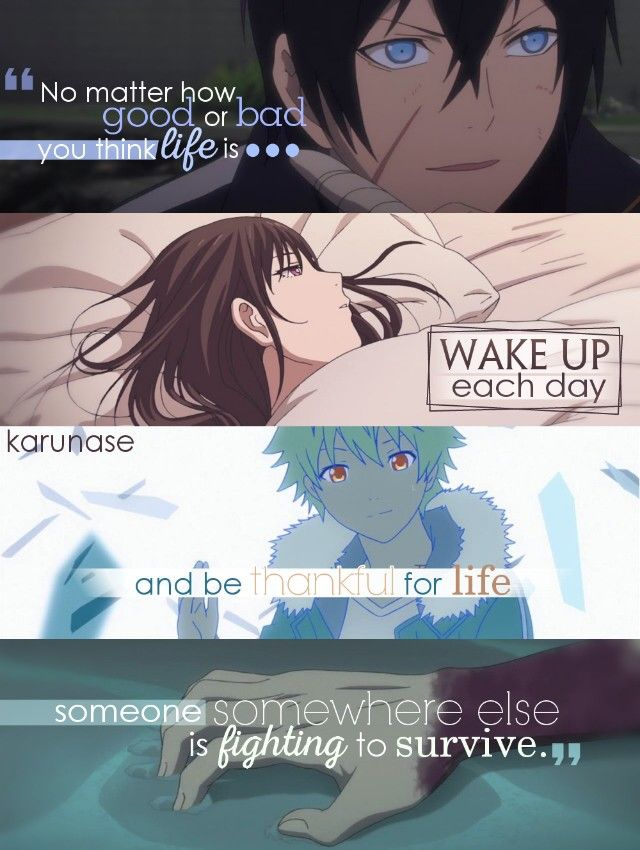 """No matter how good or bad you think life is, wake up each day and be thankful for life, someone somewhere else is fighting to survive.."" 