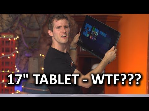 """Who needs a freaking 17"""" Tablet????"""