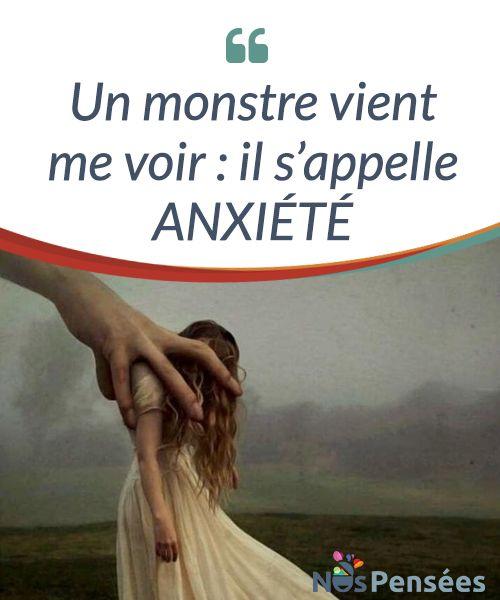 Un monstre vient me voir : il s'appelle ANXIÉTÉ  Il y a un monstre qui vient me voir, qui ne souhaite pas me tuer, mais qui m'empêche de vivre. Un monstre qui change de forme et de position dans mon corps. Parfois, il semble #m'étrangler, d'autres fois, il #chamboule tout mon système nerveux et d'autres fois encore, il me paralyse. C'est un monstre très connu, inquiétant et qui fait souffrir. Il s'appelle #anxiété.  #Psychologie
