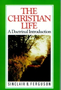 "The Christian Life, A Doctrinal Introduction - Sinclair Ferguson - ""The Christian Life expounds such key biblical themes as grace, faith, repentance, new birth and assurance with clarity and contagious enthusiasm. Christian doctrines are life-shaping, explains the author, because they show us the God we worship."""