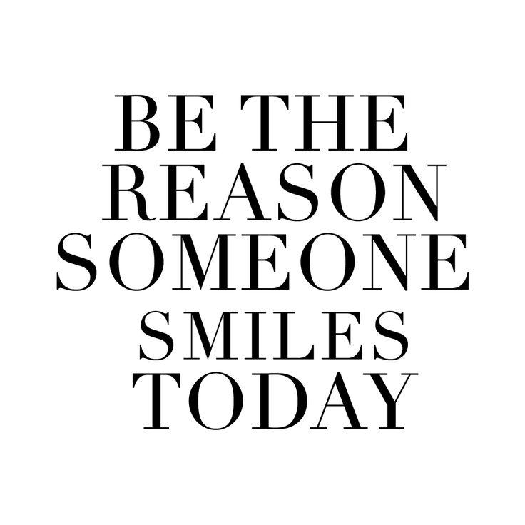 BE THE REASON SOMEONE SMILES TODAY!  https://instagram.com/p/3BAYU0sbGv/