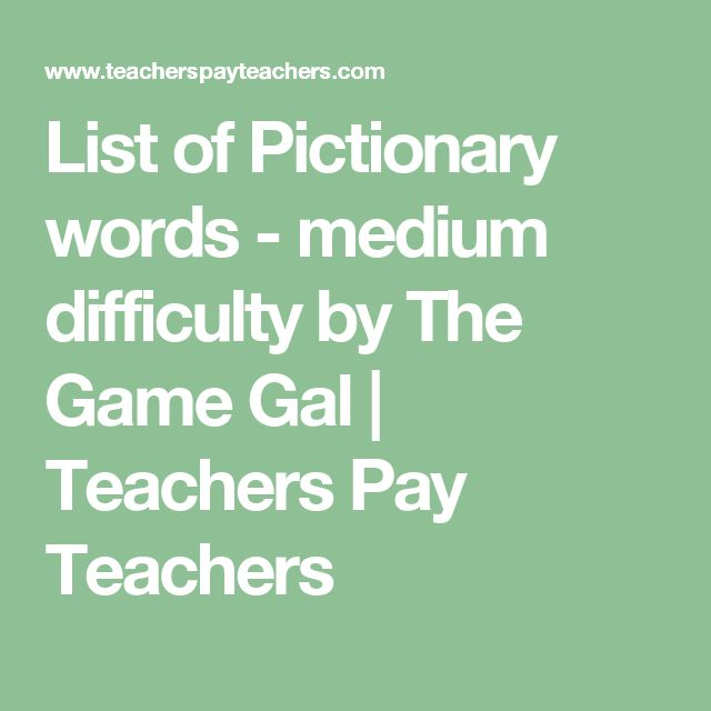 List of Pictionary words - medium difficulty   Ideas for ...