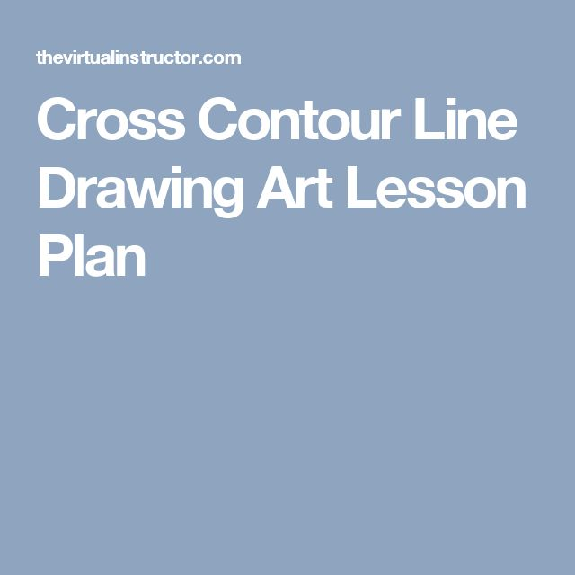 Cross Contour Line Drawing Lesson Plan : The best cross contour line drawing ideas on pinterest