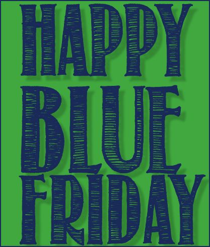 Happy Blue Friday