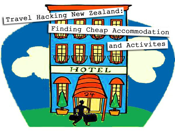 Travel Hacking New Zealand: Finding Cheap Accommodation & Activities - Family Travel Blog - Flashpacker Family™ Travel with Kids Around the World