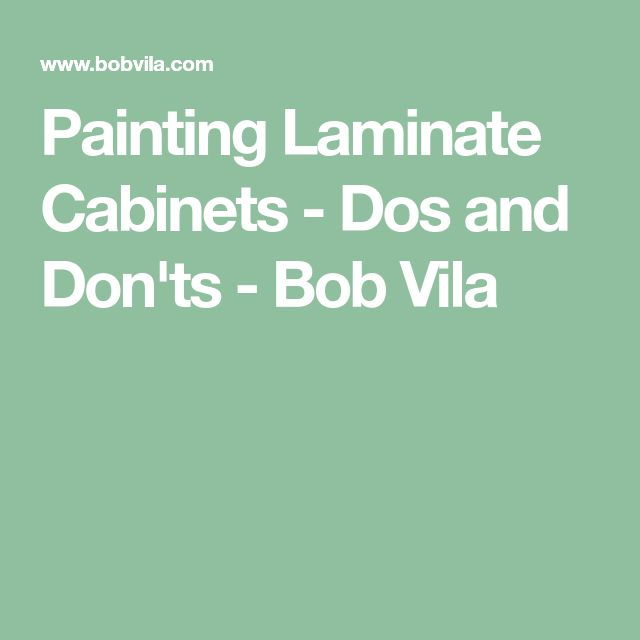 Painting Laminate Cabinets - Dos and Don'ts - Bob Vila