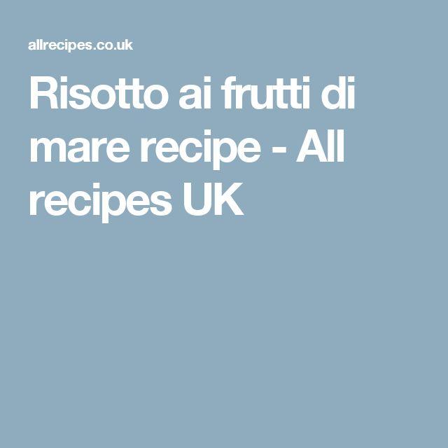 Risotto ai frutti di mare recipe - All recipes UK