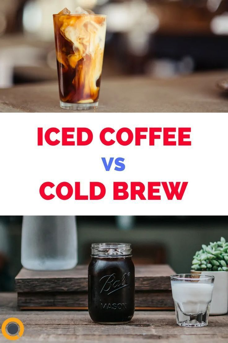 Cold brew vs iced coffee which one to choose in 2020