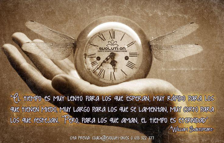 """""""El tiempo es muy lento para los que esperan, muy rápido para los que tienen miedo, muy largo para los que se lamentan, muy corto para los que festejan. Pero, para los que aman, el tiempo es eternidad"""""""