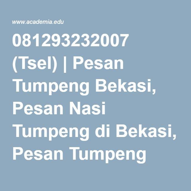 081293232007 (Tsel)   Pesan Tumpeng Bekasi, Pesan Nasi Tumpeng di Bekasi, Pesan Tumpeng Nasi Kuning   Nasi Tumpeng Bekasi - Academia.edu