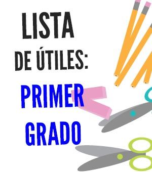 Lista de útiles escolares de Primer grado (1er grado)