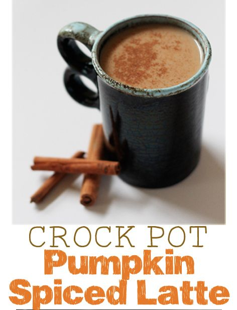 Crock Pot Pumpkin Spiced Latte - I want to make this on Thanksgiving!