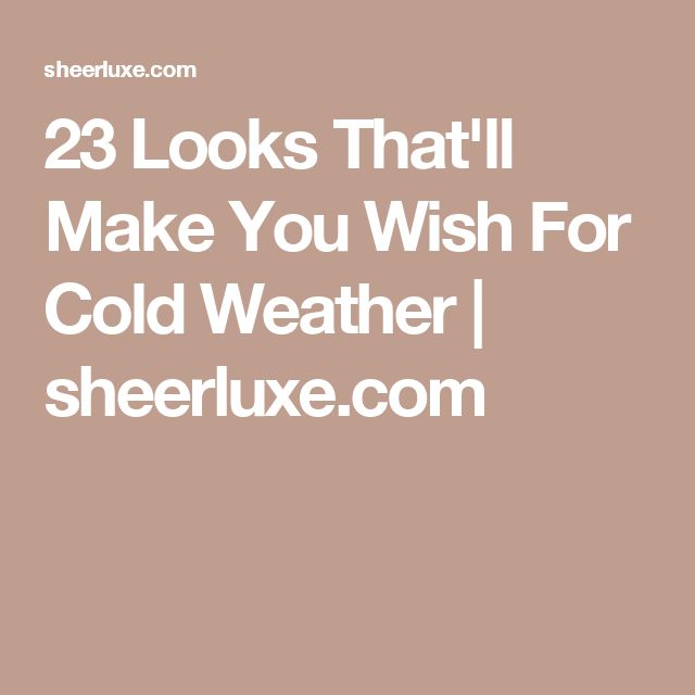 23 Looks That'll Make You Wish For Cold Weather   sheerluxe.com