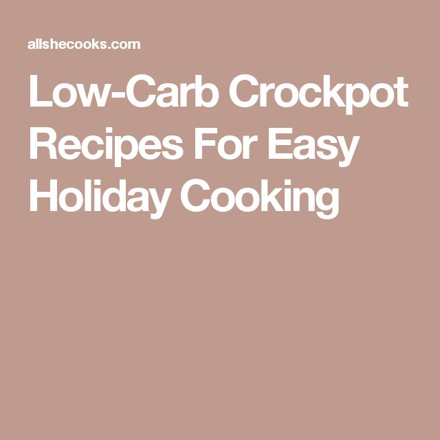 Low-Carb Crockpot Recipes For Easy Holiday Cooking