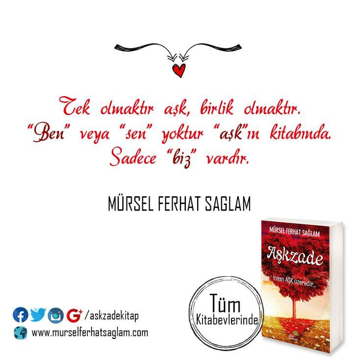 """Tek olmaktır aşk, birlik olmaktır. """"Ben"""" veya """"Sen"""" yoktur """"aşk""""ın kitabında... Sadece """"biz"""" vardır... ● Mürsel Ferhat SAĞLAM  #ŞilepDergi #HepOkuyanlar #Aşkzade #Kitap #Şiir #ŞiirSokakta #Edebiyat #Facebook #Like #Paylaş #Aşk #Romantizm #pinit #sözler #güzelsözler #aşk #romantizm #loves #likes #share #newbook #books #kitaptavsiye #MürselFerhatSağlam #TurkishBook #bestseller #klasik #bestsellerbook"""