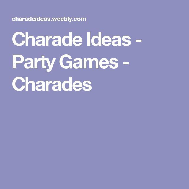 Charade Ideas - Party Games - Charades