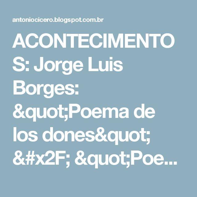 """ACONTECIMENTOS: Jorge Luis Borges: """"Poema de los dones"""" / """"Poema dos dons"""": trad. de Josely Vianna Baptista"""