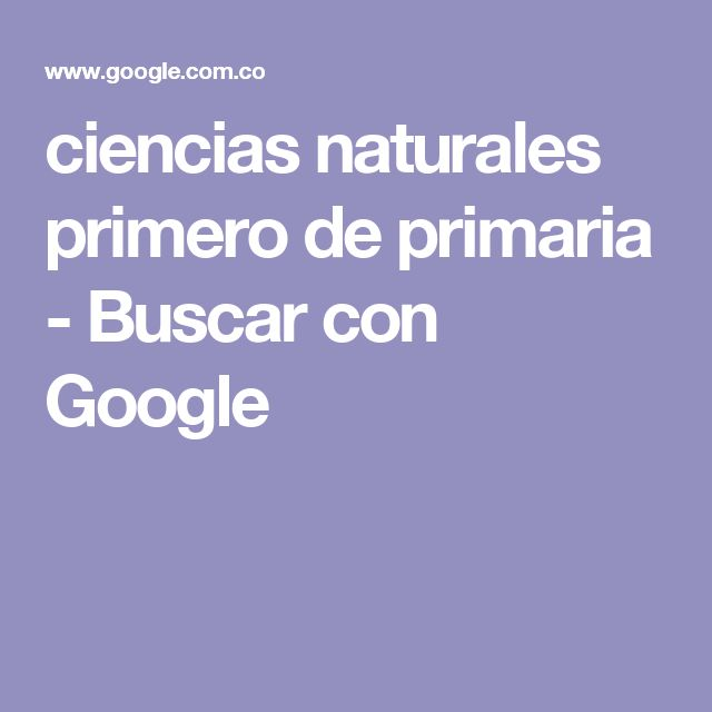 ciencias naturales primero de primaria - Buscar con Google