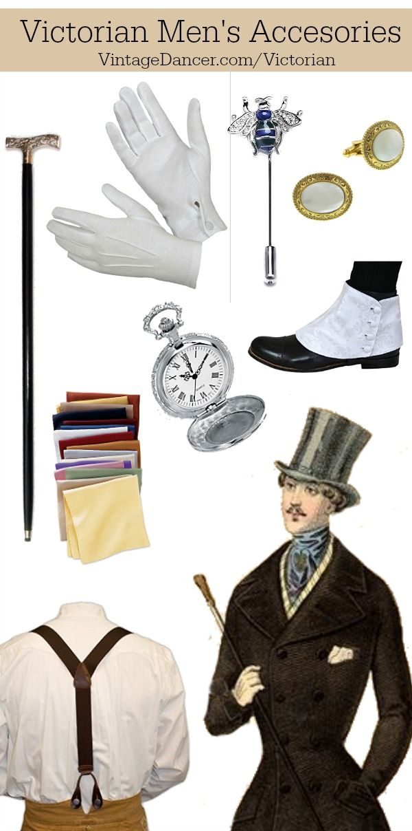Complete a men's Victorian costume with accessories: Spats, walking cane, gloves, pocket watch, pocket square, tie pin, cuff links, suspenders and maybe a pipe. Find all of these at Vintagedancer.com/Victorian