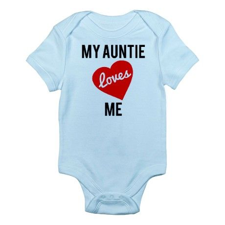 My Aunti Loves Me Body Suit on CafePress.com
