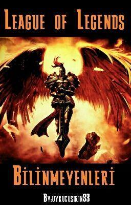 League of Legends Bilinmeyenleri #wattpad #rastgele #lol #oyun #league of legends #bilinmeyenler #rastgele #kurgu olmayan  #wattpad