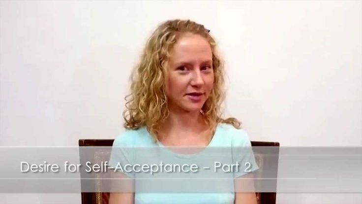 Desire for Self Acceptance - Overcoming Self Judgment