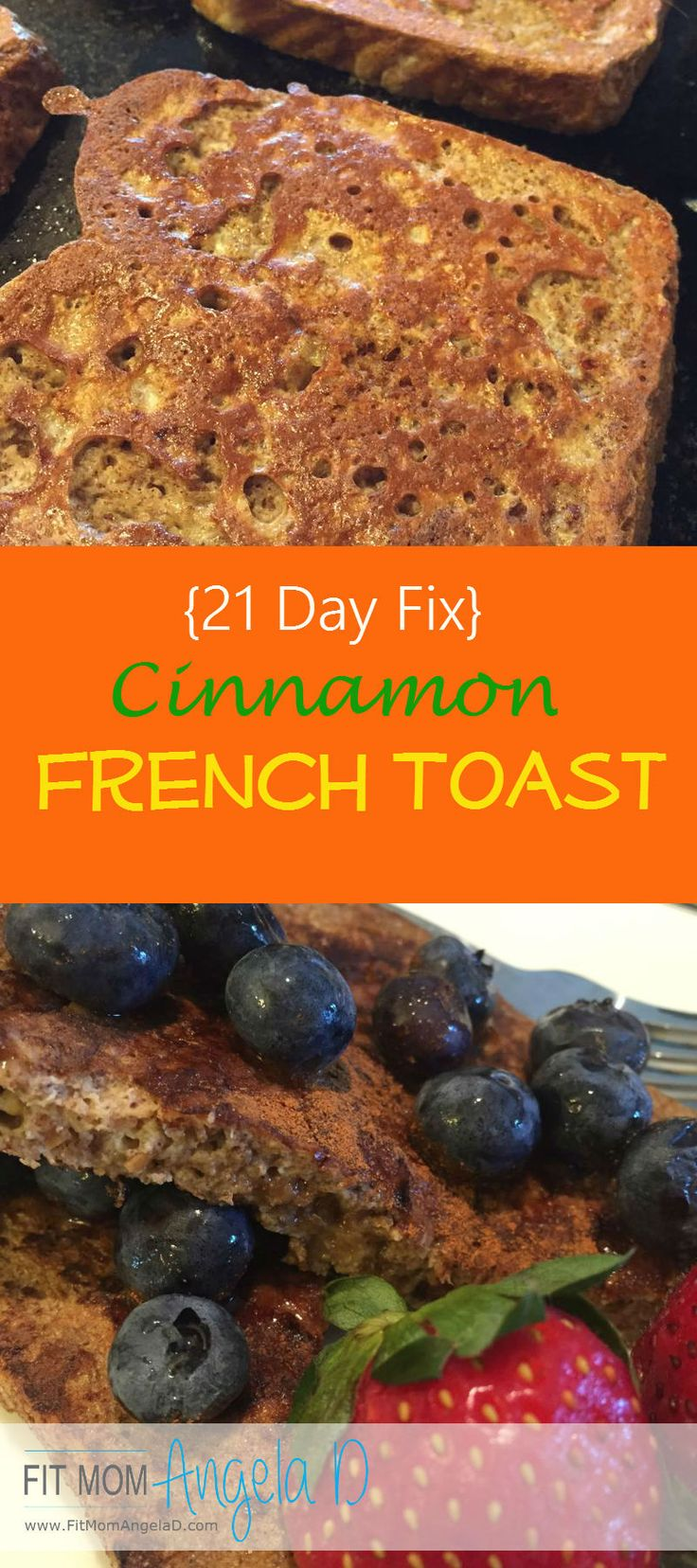 21 Day Fix French Toast | Clean Eats | 21 Day Fix breakfast idea | Healthy French Toast | www.FitMomAngelaD.com