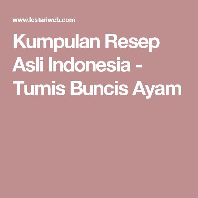 Kumpulan Resep Asli Indonesia - Tumis Buncis Ayam