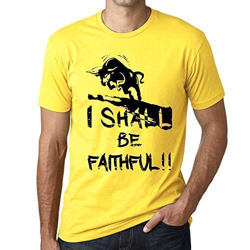 I Shall Be Faithful Herren T-Shirt Gelb Geburtstag…