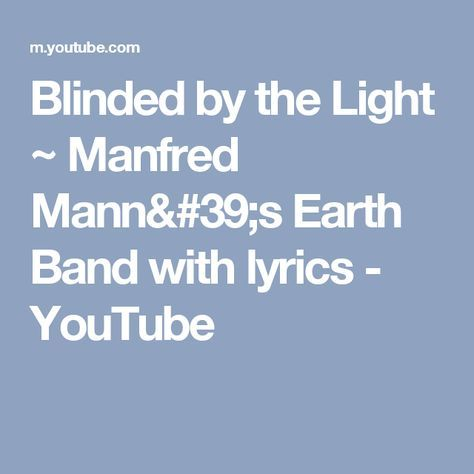 Blinded by the Light ~ Manfred Mann's Earth Band with lyrics - YouTube