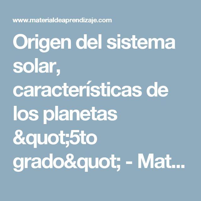 """Origen del sistema solar, características de los planetas """"5to grado"""" - Material de Aprendizaje"""