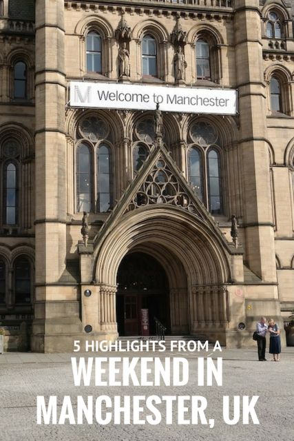 Here's five things you don't want to miss out on when spending a weekend in Manchester, UK.