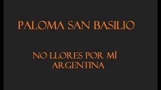 Paloma San Basilio - No llores por mí Argentina (spanyol/magyar) - YouTube