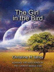 Featured Post: The Girl in the Bird: Romance and Alien Power in the Current Middle Ages by Christine Talley