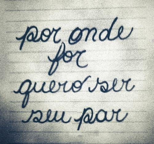 Por onde for, quero ser seu par! #par #amor #bethcarvalho