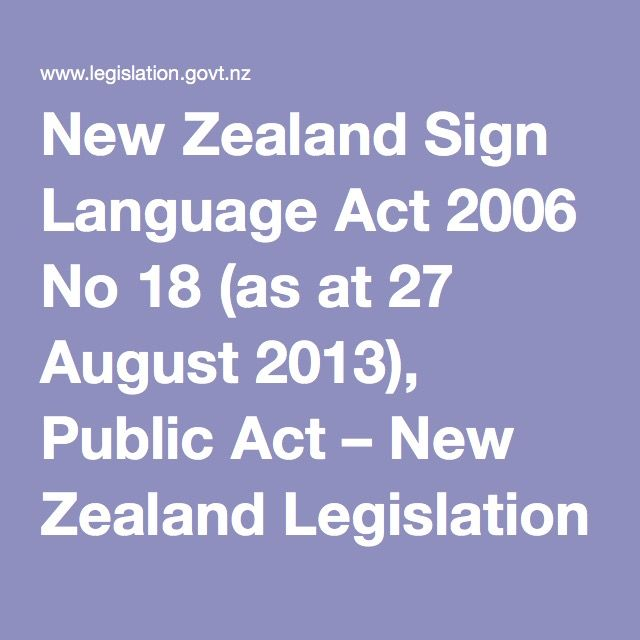 New Zealand Sign Language Act 2006 No 18 (as at 27 August 2013), Public Act – New Zealand Legislation