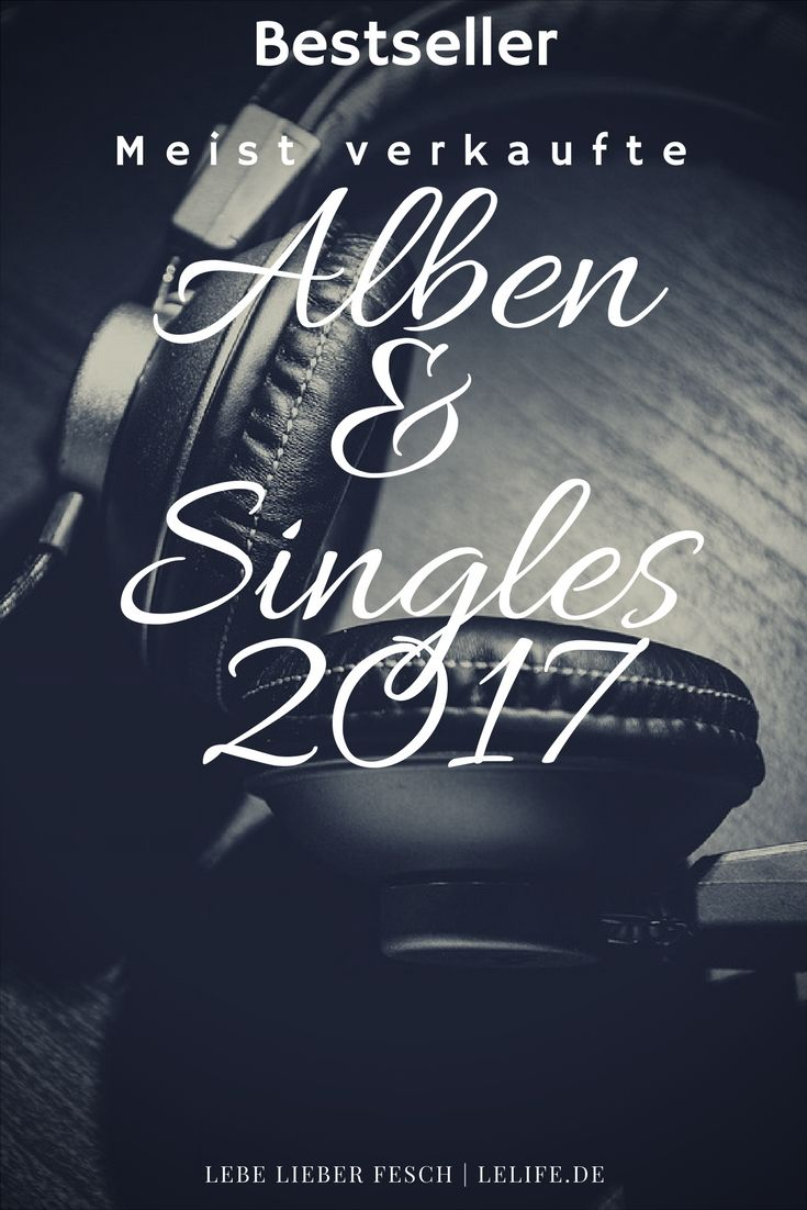 Bestseller Musik: Die meistverkauften Alben und Singles 2017 https://lelife.de/2018/02/bestseller-musik-die-meistverkauften-alben-und-singles-2017/ #Bestseller #Musik #Charts #Album #Single
